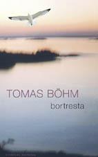 Bortresta av Tomas Böhm