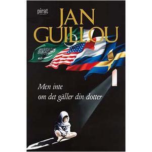 Men inte om det gäller din dotter av Jan Guillou
