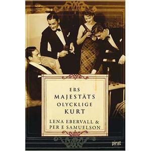 Ers Majestäts olycklige Kurt av Ebervall & Samuelsson