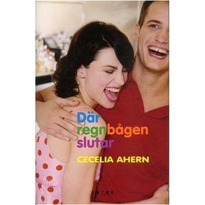 Där regnbågen slutar av Cecelia Ahern