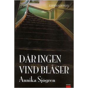 Där ingen vind blåser av Annika Sjögren