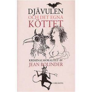 Djävulen och det egna köttet av Jean Bolinder