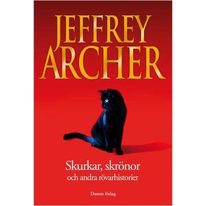 Skurkar- skrönor och andra rövarhistorier av Jeffrey Arch
