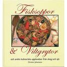Fisksoppor och Viltgrytor av Christer Johansson