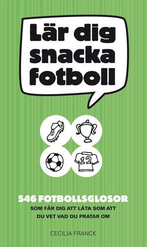 Lär dig snacka fotboll av Cecilia Franck